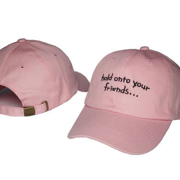 Pink HOLD ON TO YOUR FRIENDS Baseball Cap Hat