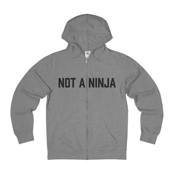 Not a Ninja Adult Unisex French Terry Zip Hoodie