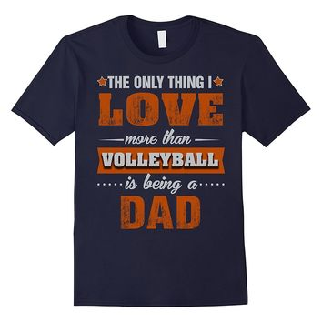 Volleyball Shirts Being a Volleyball Dad T-shirt