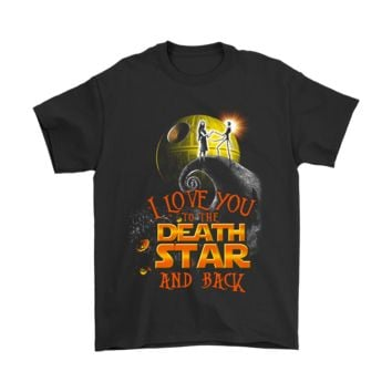 AUGUAU I Love You To The Death Star And Back Shirts