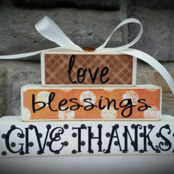 Custom Holiday / Seasonal Thanksgiving Stacker- Love, Blessings, Give Thanks