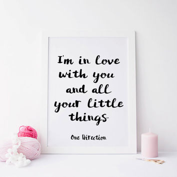 Printabel art,Printable quote,one direction,I'm in love with you and all your little things,gift idea,valentines day,gift for her,gift idea