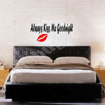 Always Kiss Me Goodnight lips removable vinyl home decor wall decal, love quote vinyl wall sticker, DYI home gift ideas, Valentines day gift