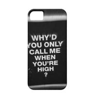 Why'd you only call me when your high? case