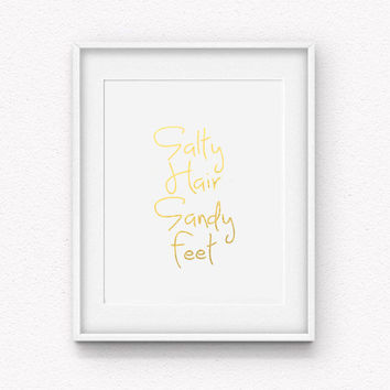 Salty Hair Sandy Feet Gold Foil Print