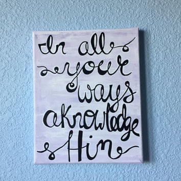 In All Your Ways Acknowledge Him canvas painting wall art