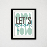 "Kitchen Poster. Let's Spoon! Silly Kitchen quote. Spoon Quote. Cuddle Quote. Love. Anniversary Gift. Blue tones. Love Quote. 8.5x11"" Print"