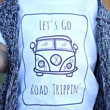 Let's go road Trippin' quote Children's Toddler Tshirt. Sizes 2T, 3t, 4t, 5/6T