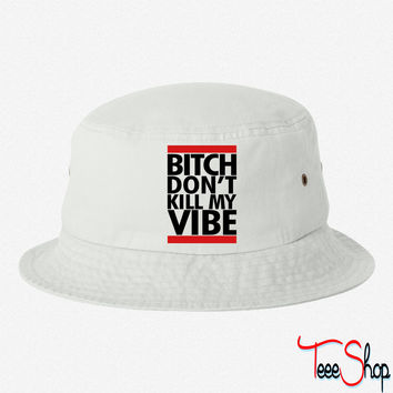 DONT KILL MY VIB bucket hat