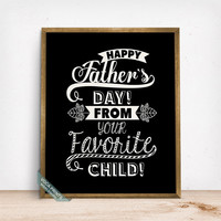Happy Fathers Day Print, Typography Decor, Favorite Child Print, Fathers Day Gift, Wall Art, Home Decor, Gift Idea, Mothers Day Gift