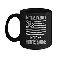 In This Family No One Fights Alone Brain Cancer Mug