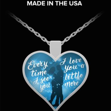 Every time I see you, I love you more - silver pendant necklace