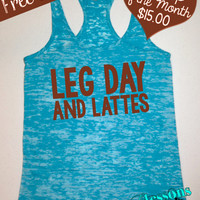 Tank Top of the Month. Leg Day and Lattes. Workout Tank. Running Tank. Crossfit Tank. Fitness Tank. Gym Shirt. Burnout. Free Shipping USA