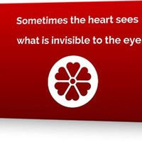 Sometimes the heart sees what is invisible to the eye. by IdeasForArtists