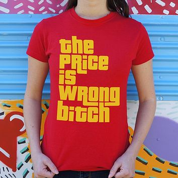 The Price Is Wrong, Bitch [Happy Gilmore Inspired] Women's T-Shirt