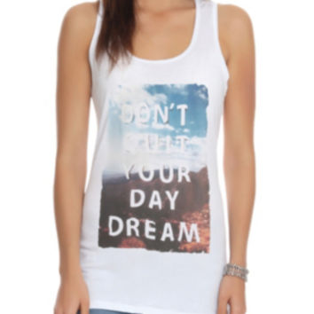 Don't Quit Your Day Dream Girls Tank Top