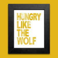 Duran Duran 80s Music Art Print - Hungry Like The Wolf-Typography Art Print---8 X 10