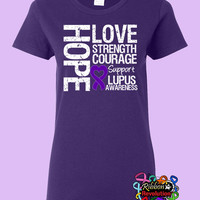 Lupus Shirts Hope Love Strength Courage