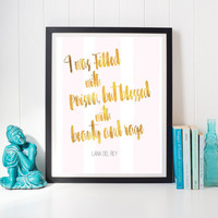 Lana Del Rey Beauty and Rage quote instant print