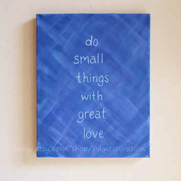 Inspirational Quotes Canvas Painting Mother Teresa Quote Do Small Things With Great Love - Inspirational Quote Art - Typography Word Art