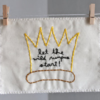 "where the wild things are ""let the wild rumpus start"" max's crown illustration - hand embroidered"