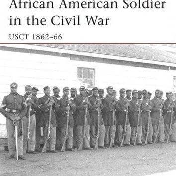 African American Soldier in the American Civil War: USCT 1862-66 (Warrior)
