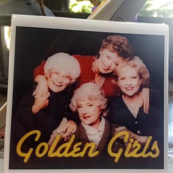 Single Tile Drink Coaster Golden Girls  80s Television Drink Coaster