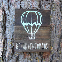 "Joyful Island Creations ""Be Adventurous"" Hot Air Balloon/ Ombre/ Wood Sign/ Under 20 dollars"