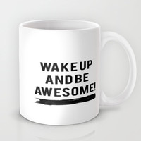 Be Awesome  Mug by Jeans and Tees and Travel and Cakes