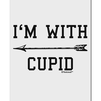 "I'm With Cupid - Left Arrow Aluminum 8 x 12"" Sign by TooLoud"