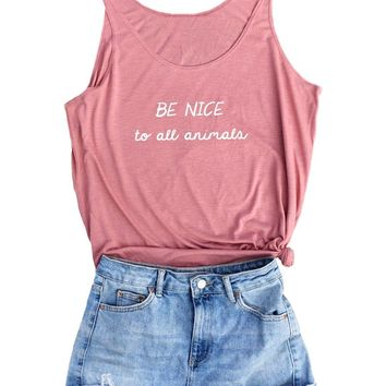 Be Nice To All Animals - Women's Slouchy Tank