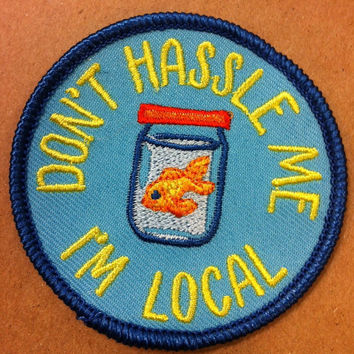 Don't Hassle Me, I'm Local Patch