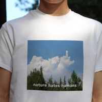 """Nature Hates Humans"" Tee"
