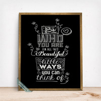 Be Who You Are Print, Typographic Poster, Motivational Print, Inspirational Decor, Wall Art, Home Decor, Bedroom Art, Mothers Day Gift