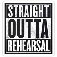 'Straight Outta Rehearsal' Sticker by janelindstrom