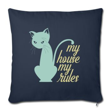 "My House My Rules Cat Throw Pillow Cover 18"" x 18"""