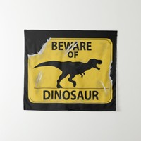 Beware of Dinosaur (Dino-damaged) Tapestry
