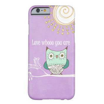 Love Whooo You Are Owl Theme Barely There iPhone 6 Case