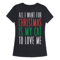 ALL I WANT FOR CHRISTMAS IS MY CAT TO LOVE ME