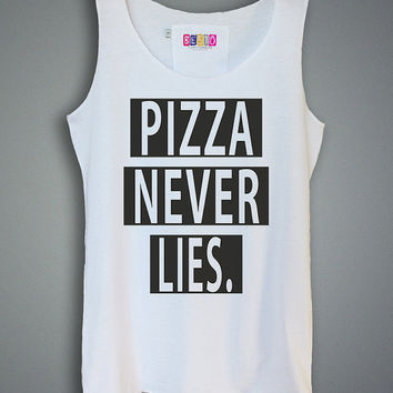 Women Tank Top - Pizza Never Lies Shirt Tank Top Tunic Tshirt Singlet - Womens Tshirts - Size XS S M L - (T106)