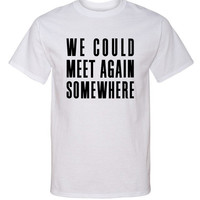 "Harry Styles ""Sign of the Times - We could meet again somewhere"" T-Shirt"