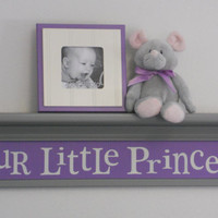 "Purple Gray Decor, Baby Girl Nursery Shelves - OUR LITTLE PRINCESS - Sign Painted in Lilac on 30"" Gray Shelf"