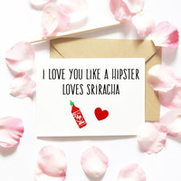 Funny Cute Valentines Day Card-Valentines Gift-Sriracha-Valentines Day For Him-Boyfriend Card-Gift For Him