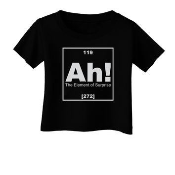 Ah the Element of Surprise Funny Science Infant T-Shirt Dark by TooLoud