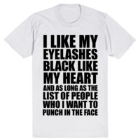 I Like My Eyelashes Black Like My Heart And As Long As The List Of People Who I Want To Punch In The Face