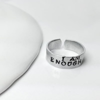 I Am Enough Ring in Aluminum  -  Adjustable Hand Stamped Ring.