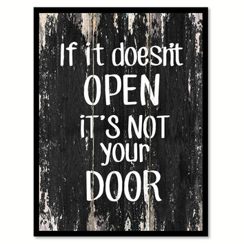 If it doesn't open it's not your door Funny Quote Saying Canvas Print with Picture Frame Home Decor Wall Art