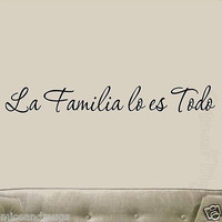 Family is Everything Spanish Wall Decal Familia Quote Saying Family Wall Decals