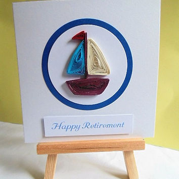 Retirement card, congratulations card, greeting card, handmade card, quilled card, travelling card, retirement, boat card, celebration card
