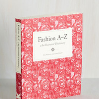 Fashion A-Z: An Illustrated Dictionary by Chronicle Books from ModCloth